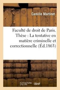 Martinet - Thèse : la tentative en matière criminelle et correctionnelle.