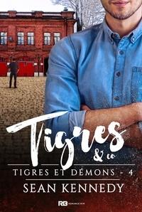 Sean Kennedy - Tigres et démons 4 : Tigres & Co - Tigres et démons, T4.
