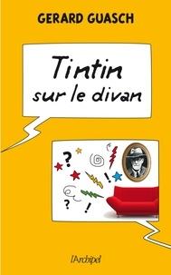 Gérard Guasch - Tintin sur le divan.