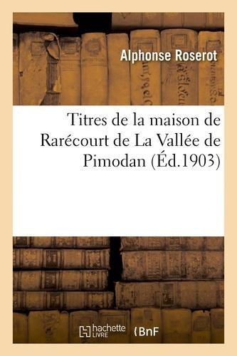 Alphonse Roserot - Titres de la maison de Rarécourt de La Vallée de Pimodan.