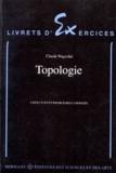Claude Wagschal - Topologie - Exercices et problèmes corrigés.