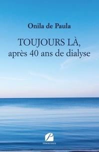 Onila de Paula - Toujours là, après 40 ans de dialyse.