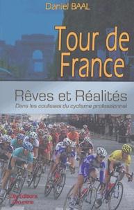 Daniel Baal - Tour de France - Rêves et réalités, Dans les coulisses du cyclisme professionnel.