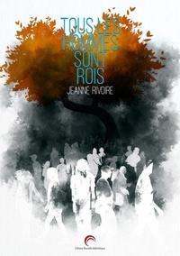 Jeanne Rivoire - Tous les hommes sont rois.