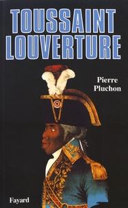 Pierre Pluchon - Toussaint Louverture - Un révolutionnaire noir d'Ancien Régime.