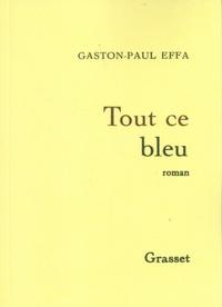 Gaston-Paul Effa - Tout ce bleu.