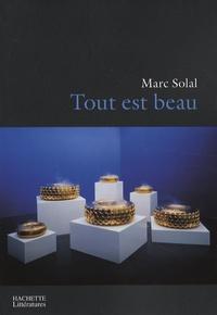 Marc Solal - Tout est beau.