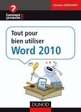 Christine Eberhardt - Tout pour bien utiliser Word 2010.