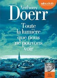 Anthony Doerr - Toute la lumière que nous ne pouvons voir. 2 CD audio