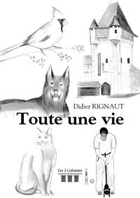 Didier Rignaut - Toute une vie.