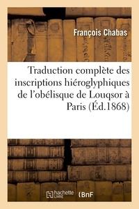 François Chabas - Traduction des inscriptions hiéroglyphiques de l'obélisque de Louqsor, place de la Concorde à Paris.