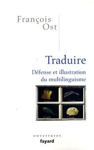 François Ost - Traduire - Défense et illustration du multilinguisme.