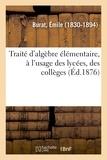 Émile Burat - Traité d'algèbre élémentaire.