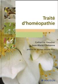 Catherine Gaucher et Jean-Marie Chabanne - Traité d'homéopathie.