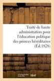 Delaunay - Traité de haute administration pour l'éducation politique des princes héréditaires.