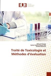 Miloud Slimani et Djallal Eddine Houari Adli - Traité de toxicologie et méthodes d'évaluation.