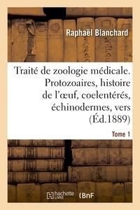 Traité de zoologie médicale - Tome 1, Protozoaires, histoire de loeuf, coelentérés, vers.pdf