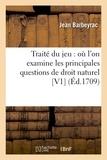 Jean Barbeyrac - Traité du jeu : où l'on examine les principales questions de droit naturel [V1  (Éd.1709).
