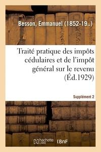Emmanuel Besson - Traité pratique des impôts cédulaires et de l'impôt général sur le revenu. Supplément 2.