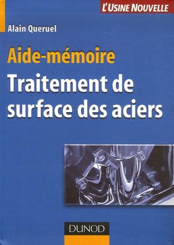 Alain Quéruel - Traitement de surface des aciers - Aide-mémoire.