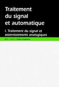 Traitement du signal et automatique. Volume 1, Traitement du signal et asservissements analogiques.pdf