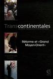 """Jean-Luc Racine et Pascal Ménoret - Transcontinentales N° 1, 2e semestre 20 : Réforme et """"Grand Moyen-Orient""""."""