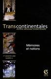 Jean-Luc Racine et Catherine Boudet - Transcontinentales N° 6, 1er semestre 2 : Mémoires et nations.