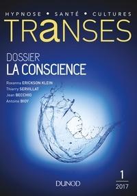 Roxanna Erickson-Klein et Thierry Servillat - Transes N° 1/2017 : La conscience.