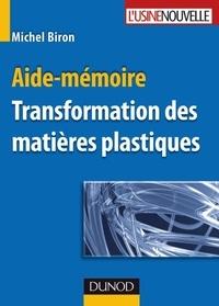 Michel Biron - Transformation des matières plastiques.