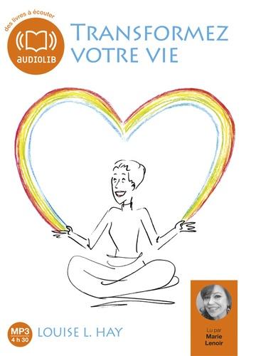 Louise-L Hay - Transformez votre vie. 1 CD audio