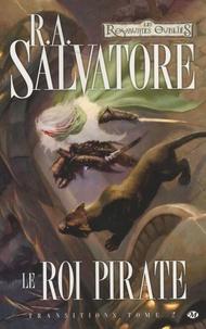 R. A. Salvatore - Transitions Tome 2 : Le roi pirate.