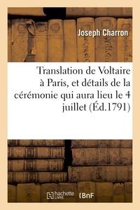 Charron - Translation de Voltaire à Paris, et détails de la cérémonie qui aura lieu le 4 juillet ..