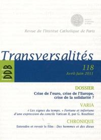 François Bousquet - Transversalités N° 118, Avril-Juin 2 : Crise de l'euro, crise de l'Europe, crise de la solidarité ?.