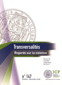 Institut catholique de Paris - Transversalités N° 147, octobre-déce : Regards sur la violence.