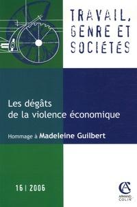 Madeleine Guilbert et Margaret Maruani - Travail, genre et sociétés N° 16, Novembre 2006 : Les dégâts de la violence économique.