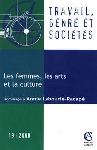 Séverine Sofio et Annie Labourie-Racapé - Travail, genre et sociétés N° 19, 2008 : Les femmes, les arts et la culture - Frontières artistiques, frontières de genre.
