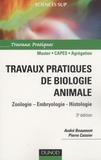 André Beaumont et Pierre Cassier - Travaux pratiques de biologie animale - Zoologie Embryologie Histologie.