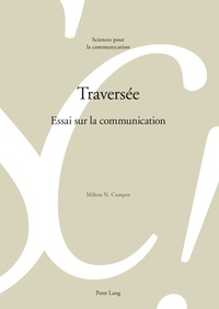 Milton N. Campos - Traversée - Essai sur la communication.