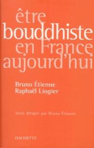 Raphaël Liogier et Bruno Etienne - Être bouddhiste en France aujourd'hui.