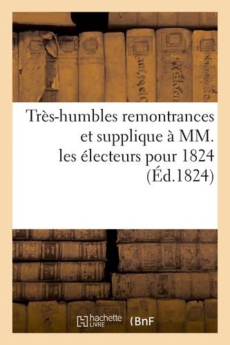 Hachette BNF - Très-humbles remontrances et supplique à MM. les électeurs pour 1824.