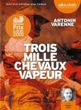Antonin Varenne - Trois mille chevaux vapeur. 2 CD audio MP3