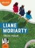 Liane Moriarty - Trois voeux. 1 CD audio MP3