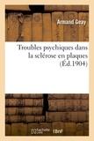 Armand Geay - Troubles psychiques dans la sclérose en plaques.