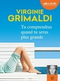 Virginie Grimaldi - Tu comprendras quand tu seras plus grande. 1 CD audio MP3
