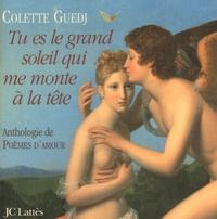 Colette Guedj - Tu es le grand soleil qui me monte à la tête.
