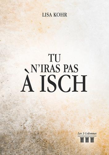 Tu n'iras pas à Isch