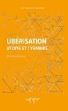 Pierre Larrouy - Uberisation - Utopie et tyrannie.