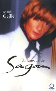 Annick Geille - Un amour de Sagan.