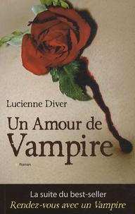 Lucienne Diver - Un Amour de Vampire.