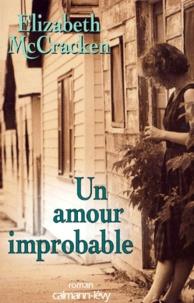 Elizabeth McCracken - Un amour improbable.